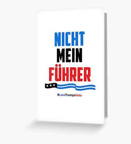 Nicht Mein Fuhrer - Not My President Greeting Card