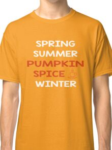 Pumpkin Spice Shirt Coffee Tee Classic T-Shirt