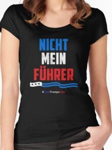 Nicht Mein Fuhrer - Not My President Women's Fitted Scoop T-Shirt