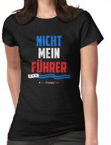 Nicht Mein Fuhrer - Not My President Womens Fitted T-Shirt