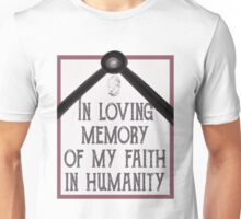 In Loving Memory Of My Faith In Humanity Unisex T-Shirt