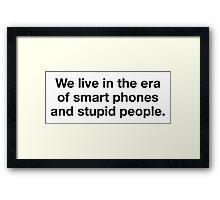 Stupid People Framed Print