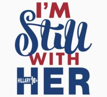 Hillary I'm Still With Her Kids Tee