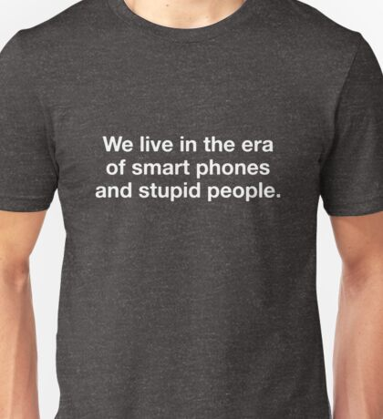 Stupid People Unisex T-Shirt