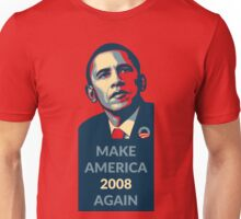 Make America 2008 Again Unisex T-Shirt