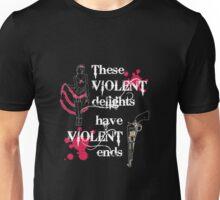"""Westworld - """"These violent delights have violent ends"""" Unisex T-Shirt"""