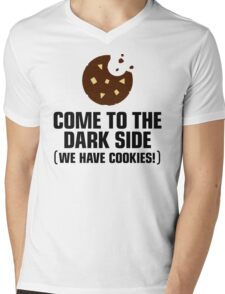 Come to the dark side. We have cookies! Mens V-Neck T-Shirt