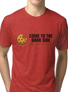 Come to the dark side. We have cookies! Tri-blend T-Shirt