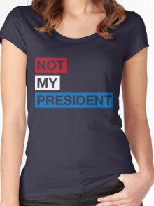 Not My President Trump Women's Fitted Scoop T-Shirt