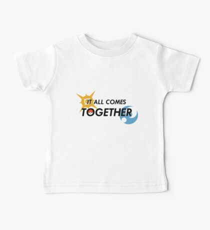 IT ALL COMES TOGETHER   Pokémon Sun and Moon Baby Tee