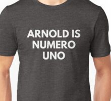 Arnold Is Numero Uno - Bodybuilding Unisex T-Shirt