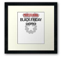 Professional Black Friday Shopper  Framed Print