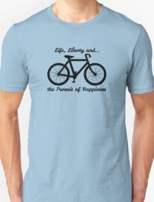 Life, Liberty and the Pursuit of Happiness T-Shirt