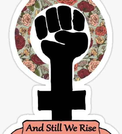 And Still We Rise Sticker