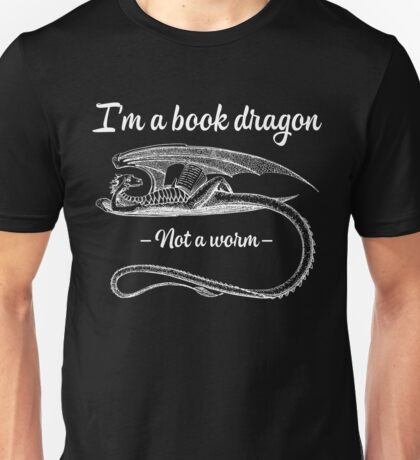 I'm A Bookdragon - Not A Worm Unisex T-Shirt