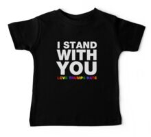 I Stand With You Love Trumps Hate Baby Tee