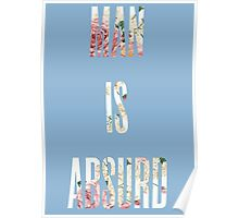 MAN IS ABSURD Poster