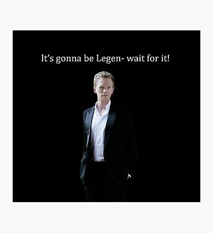 legen-wait for it! Photographic Print