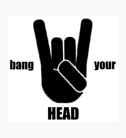 Bang Your Head Heavy Metal Photographic Print