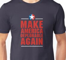Make America Deplorable Again Unisex T-Shirt