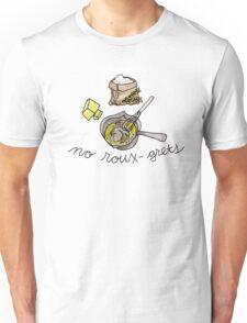 no roux-grets Unisex T-Shirt