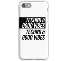 Techno & Good Vibes iPhone Case/Skin
