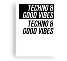 Techno & Good Vibes Canvas Print