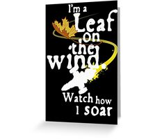 Leaf on the wind (white text) Greeting Card