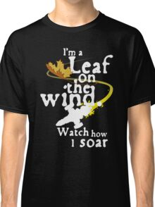 Leaf on the wind (white text) Classic T-Shirt