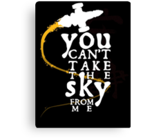 You can't take the sky from me - white text variant Canvas Print