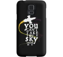 You can't take the sky from me - white text variant Samsung Galaxy Case/Skin