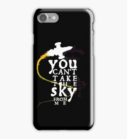 You can't take the sky from me - white text variant iPhone Case/Skin