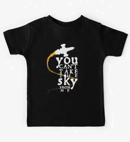 You can't take the sky from me - white text variant Kids Tee