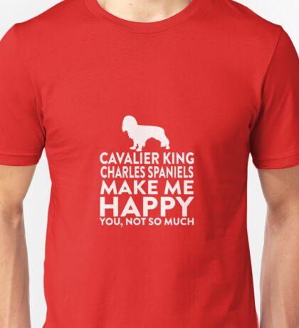 Cavalier King Charles Spaniels Make Me Happy Unisex T-Shirt