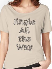 Jingle All The Way Women's Relaxed Fit T-Shirt