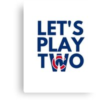 Cubs Let's Play Two Canvas Print