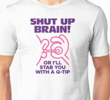 I will stab you with a Q-tip! Unisex T-Shirt