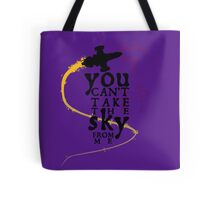 You can't take the sky from me.  Tote Bag