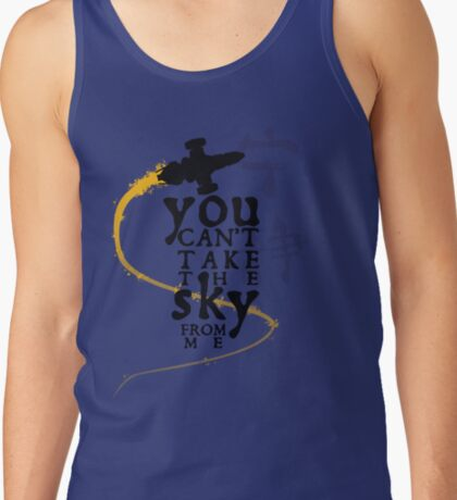 You can't take the sky from me.  Tank Top