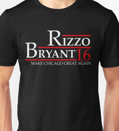 Rizzo Bryant 16 Make Chicago Great Again Unisex T-Shirt
