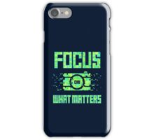 Focus on What Matters iPhone Case/Skin
