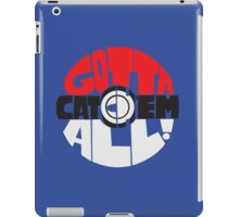 Gotta catch 'em all! iPad Case/Skin