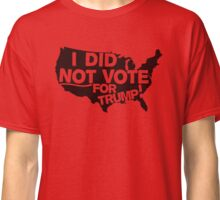 I DID NOT VOTE FOR TRUMP Classic T-Shirt