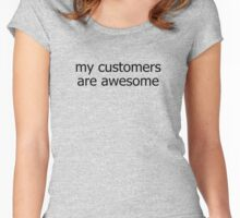 Salesperson - Shopkeepers T-Shirt My Customers Are Awesome Sales Tee Sticker Women's Fitted Scoop T-Shirt