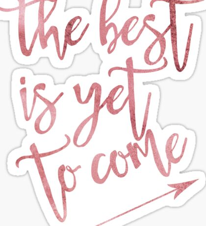 The best is yet to come quote arrow pink Sticker