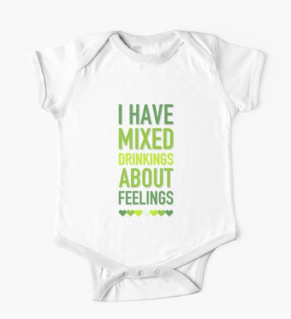 I have mixed drinking about feelings One Piece - Short Sleeve