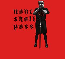 None Shall Pass Unisex T-Shirt