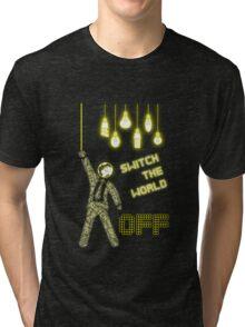 Switch The World Off Tri-blend T-Shirt