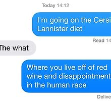 The Cersi Lannister Diet by Maibie