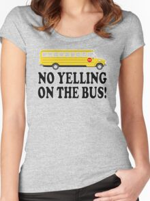 Billy Madison Quote - Chris Farley - No Yelling On The Bus! Women's Fitted Scoop T-Shirt